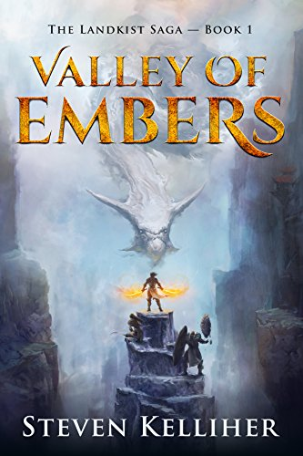 Valley of Embers (The Landkist Saga Book 1) by [Kelliher, Steven]
