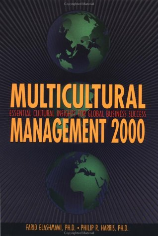 Multicultural Management 2000: Essential Cultural Insights for Global Business Success (Managing Cultural Differences (H