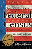 Your Guide to the Federal Census, Kathleen W. Hinckley, 1558705880