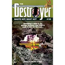 Waste Not, Want Not (Destroyer #130)