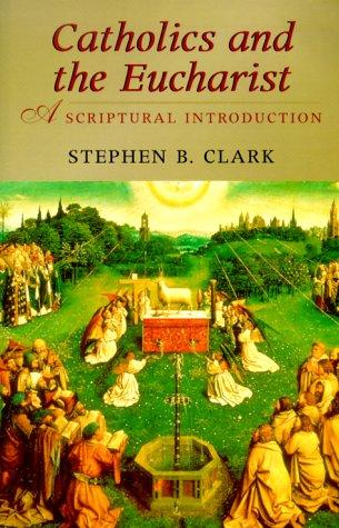 Catholics and the Eucharist: A Scriptural Introduction pdf epub
