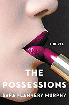 The Possessions: A Novel by [Murphy, Sara Flannery]