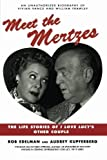 Meet the Mertzes: The Life Stories of I Love Lucy's Other Couple 1st Edition by Edelman, Rob, Kupferberg, Audrey (1999) Paperback