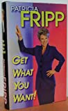 Get What You Want!, Patricia Fripp, 0937539252