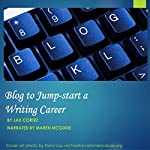Blog to Jump-Start a Writing Career | Jax Cortez