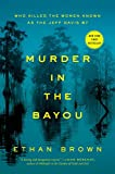 Image of Murder in the Bayou: Who Killed the Women Known as the Jeff Davis 8?