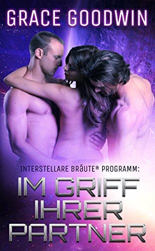 Im Griff ihrer Partner (Interstellare Bräute® Programm 1) (German Edition)