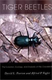 img - for Tiger Beetles: The Evolution, Ecology, and Diversity of the Cicindelids (Cornell Series in Arthropod Biology) book / textbook / text book