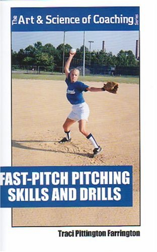 Fast-Pitch Pitching Skills and Drills [VHS]
