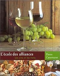L'Ecole des alliances : Les Vins et les mets