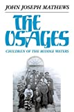 The Osages: Children Of The Middle Waters (The Civilization Of The American Indian Series)