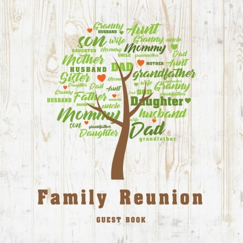 Amazon Com Family Reunion Guest Book Family Party Parent Relationship Activity Blank Space For Name Address Advice Comments Wishes Guest Book Family Party Guest Book Volume 1 9781722061005 Creations Michelia Books