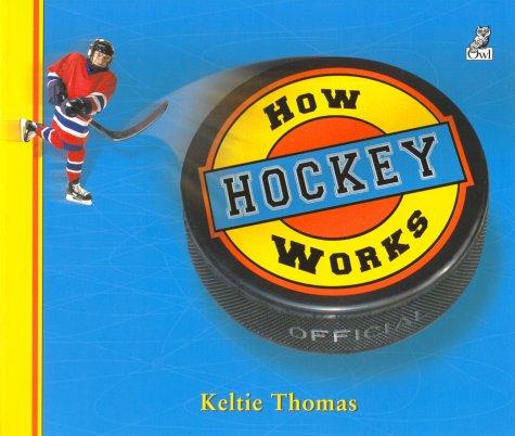 How Hockey Works: The Science of Hockey (Popular Mechanics for Kids)