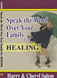 img - for Speak the Word over Your Family for Healing (Speak the Word over Your Family Devotional Series) book / textbook / text book