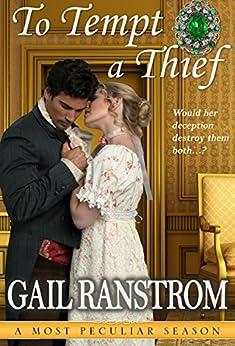 To Tempt A Thief (A Most Peculiar Season Book 4) by [Ranstrom, Gail]