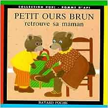 Petit ours brun retrouve sa maman 9782227725102 amazon - Petit ours brun et sa maman ...