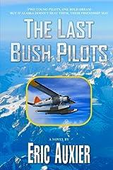 The Last Bush Pilots Paperback