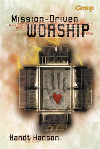 Mission-Driven Worship: Helping Your Changing Church Celebrate God (Mission Veritas)