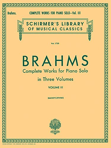 Complete Works for Piano Solo - Volume 3 Schirmer Library of Classics Volume 1730 Piano Solo (Schirmers Library of Musical Classics) (Tapa Blanda)