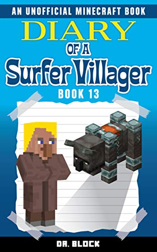 Diary of a Surfer Villager: Book 13: (an unofficial Minecraft book for  kids) See more