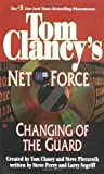 img - for Changing of the Guard (Tom Clancy's Net Force, Book 8) book / textbook / text book