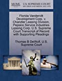 Florida VanDervilt Development Corp. V. Chandler Leasing Division, Pepsico Service Industries Leasing Corp. U. S. Supreme Court Transcript of Record Wi, Thomas B. Dewolf, 1270607170