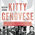 Kitty Genovese: The Murder, the Bystanders, the Crime That Changed America Audiobook by Kevin Cook Narrated by Stephen Hoye