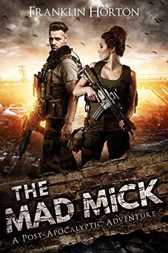The Mad Mick: Book One of The Mad Mick Series by [Horton, Franklin]