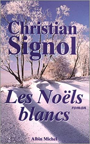 Les Noels Blancs Amazon Fr Christian Signol Livres