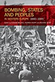 Bombing, States and Peoples in Western Europe 1940-1945