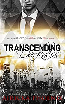 Transcending Darkness (Crime Lord Interconnected Standalone Book 1) by [Phoenix, Airicka]
