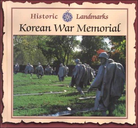 Korean War Memorial: Historic Landmarks (Korean Memorial War The)