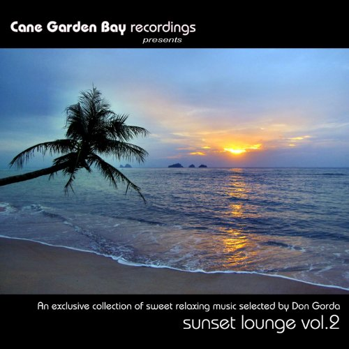 Sunset Lounge Vol. 2 - An Exclusive Collection Of Sweet Relaxing Music Selected By Don Gorda ()