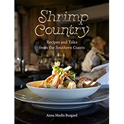Shrimp Country: Recipes and Tales from the Southern Coasts