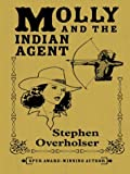 Molly and the Indian Agent, Stephen Overholser, 0786262168