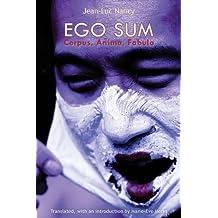 Ego Sum: Corpus, Anima, Fabula by Jean-Luc Nancy (2016-05-02)
