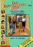 Stacey McGill... Matchmaker?, Ann M. Martin, 0590501755