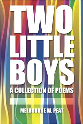 two little boys a collection of poems melbourne w peat 9781496909367 amazoncom books