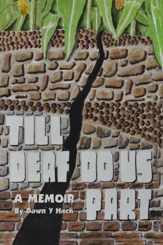 Till Deaf Do Us Part: a memoir
