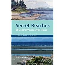 Secret Beaches of Central Vancouver Island: Campbell River to Qualicum