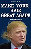 img - for Make Your Hair Great Again!: Debunk hair myths - Natural beauty secrets - Hair styling - Maintaining Long and short hairs - Repairing damaged hairs book / textbook / text book