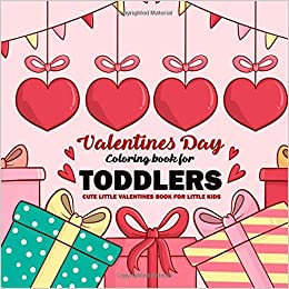 Valentines Day Coloring Book For Toddlers : Cute Little Valentines ...