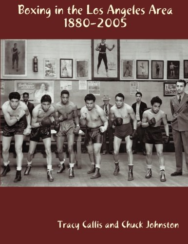 Download Boxing in the Los Angeles Area: 1880-2005 PDF