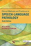 Clinical Methods and Practicum in Speech-Language Pathology, Sixth Edition