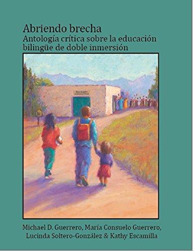 Abriendo brecha: Antología crítica sobre la educación bilingüe de doble inmersión