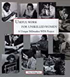 Useful Work for Unskilled Women, Mary Kellogg Rice, 0938076183
