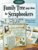 Family Tree Page Ideas for Scrapbookers: 150 Ways to Create a Scrapbook Legacy (Memory Makers)