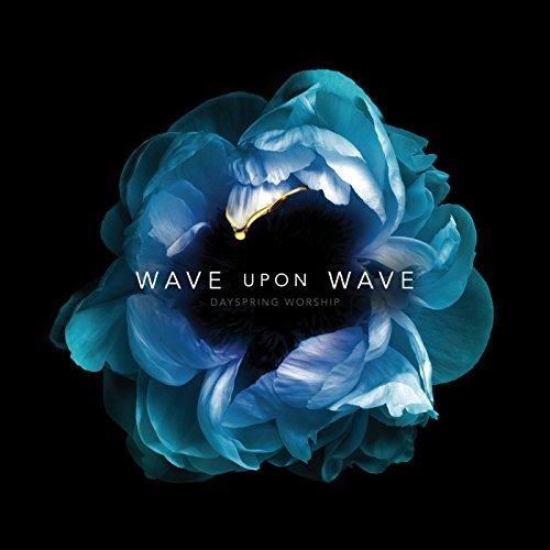 DaySpring Worship - Wave Upon Wave (2017)