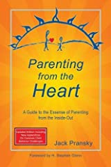 Parenting from the Heart: A Guide to the Essence of Parenting from the Inside-Out Paperback