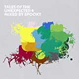 Tales Of The Unexpected 4 by Mixed By Spooky (2007-07-15)